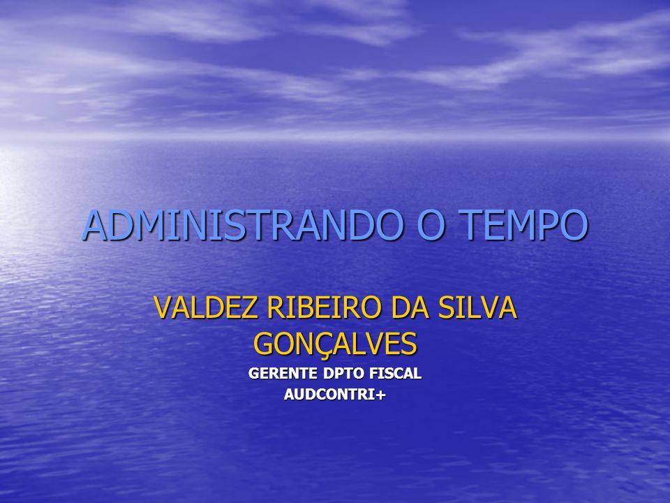 VALDEZ RIBEIRO DA SILVA GONÇALVES GERENTE DPTO FISCAL AUDCONTRI+