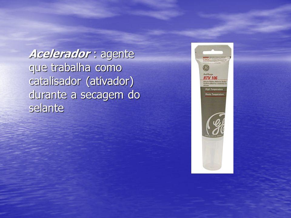 Acelerador : agente que trabalha como catalisador (ativador) durante a secagem do selante