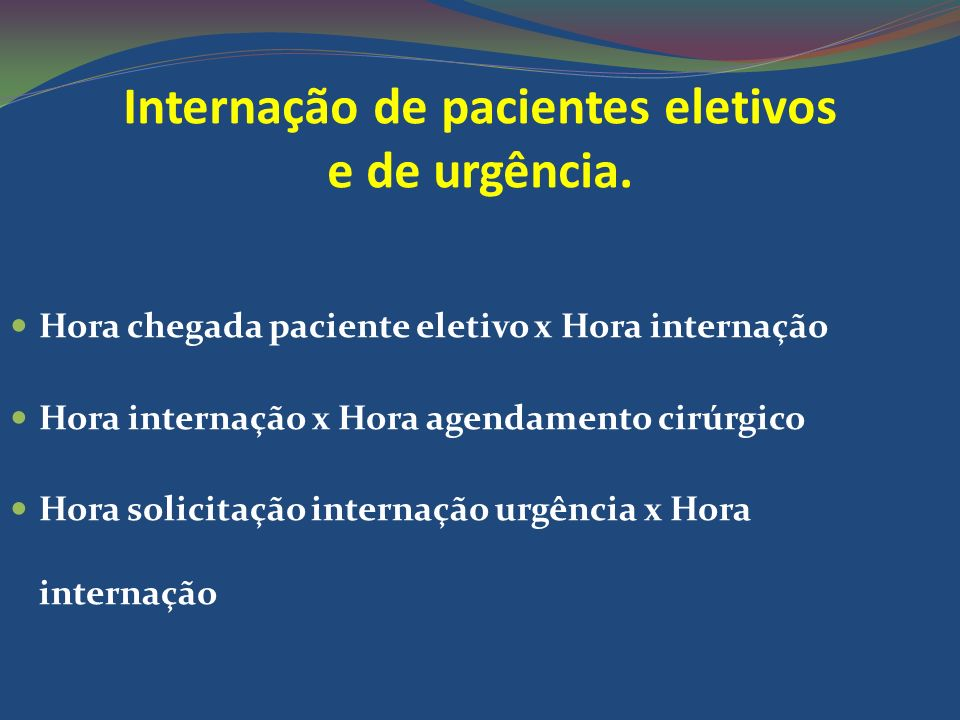Internação de pacientes eletivos e de urgência.
