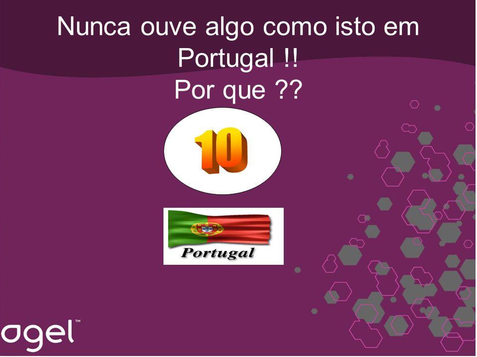 Nunca ouve algo como isto em Portugal !! Por que
