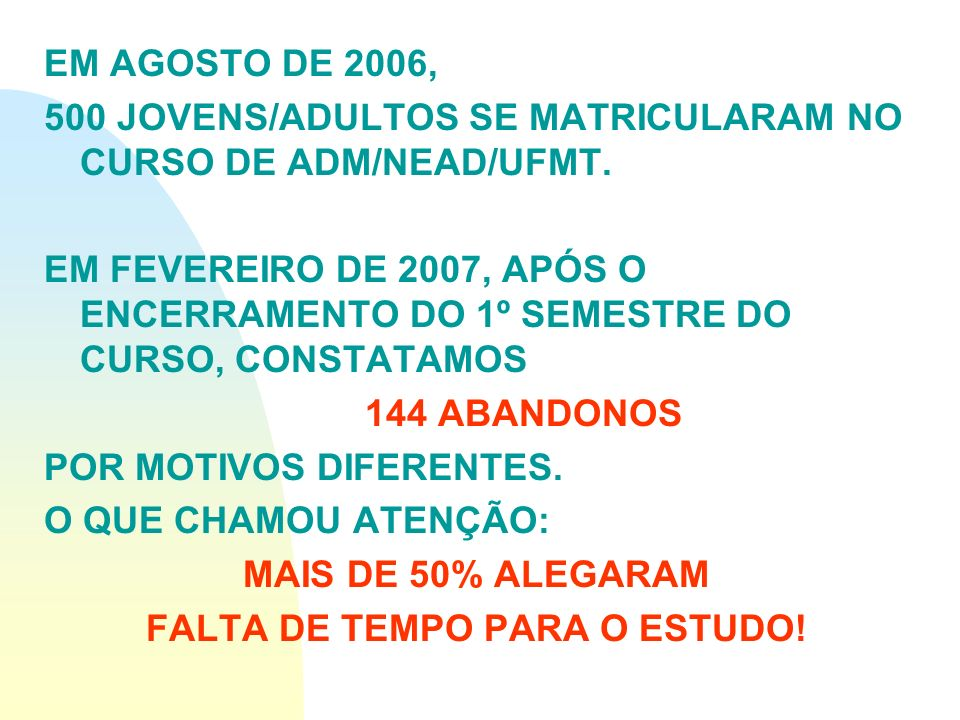 FALTA DE TEMPO PARA O ESTUDO!