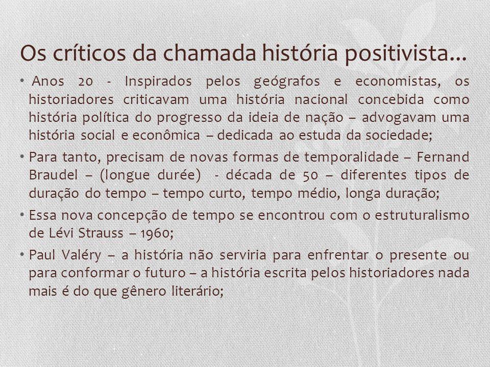 Os críticos da chamada história positivista...