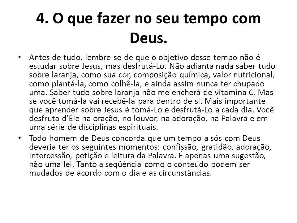 4. O que fazer no seu tempo com Deus.