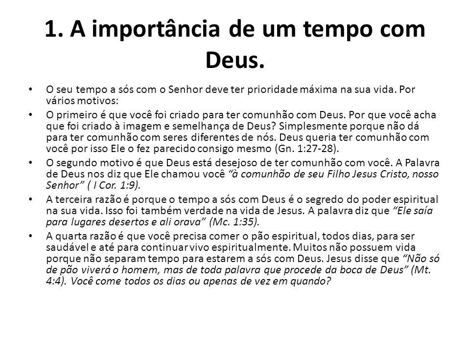 1. A importância de um tempo com Deus.