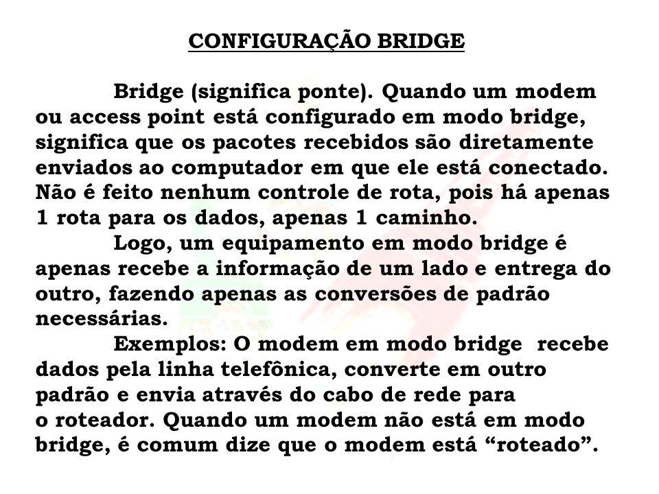 CONFIGURAÇÃO BRIDGE