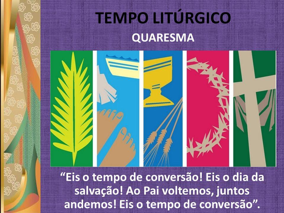 TEMPO LITÚRGICO QUARESMA