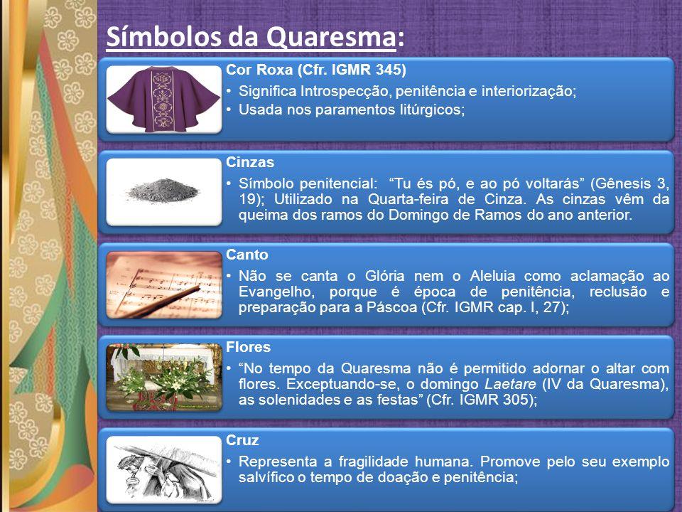 Símbolos da Quaresma: Cor Roxa (Cfr. IGMR 345)