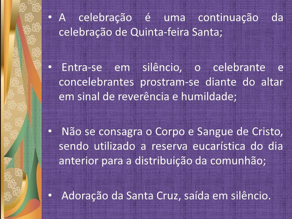 A celebração é uma continuação da celebração de Quinta-feira Santa;