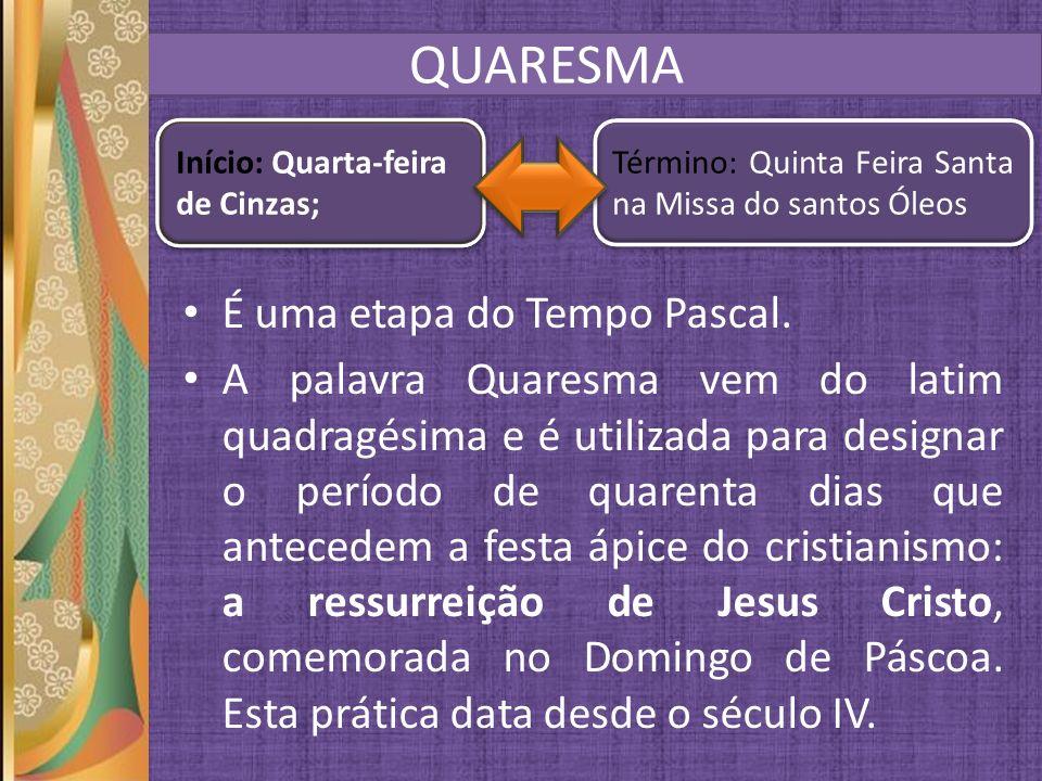 QUARESMA É uma etapa do Tempo Pascal.
