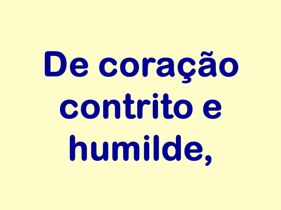 De coração contrito e humilde,