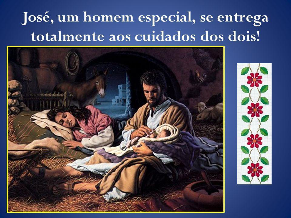 José, um homem especial, se entrega totalmente aos cuidados dos dois!