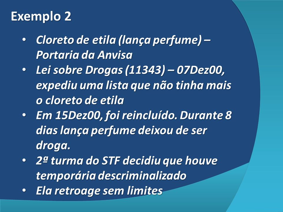 Exemplo 2 Cloreto de etila (lança perfume) – Portaria da Anvisa