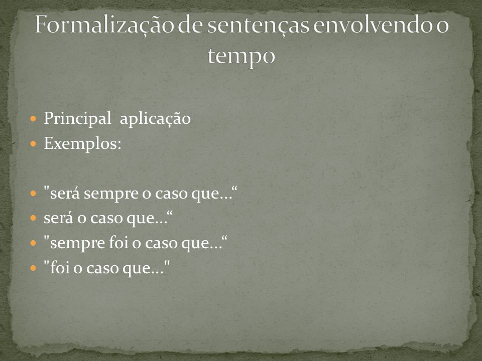 Formalização de sentenças envolvendo o tempo