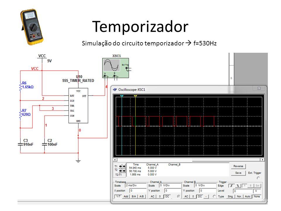 Simulação do circuito temporizador  f=530Hz