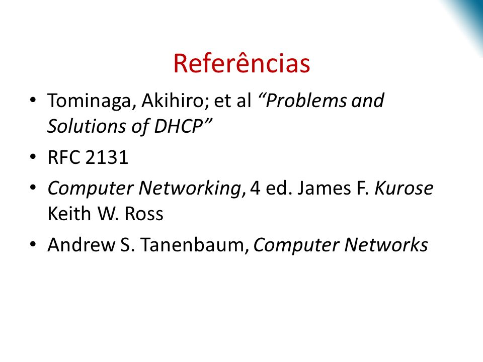 Referências Tominaga, Akihiro; et al Problems and Solutions of DHCP