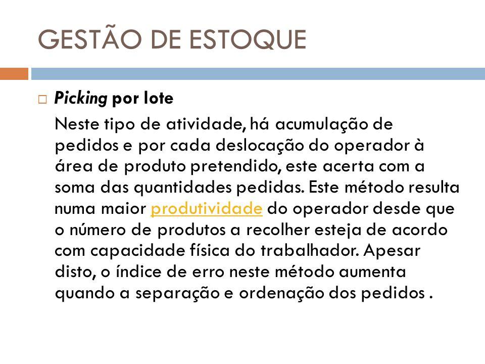 GESTÃO DE ESTOQUE Picking por lote