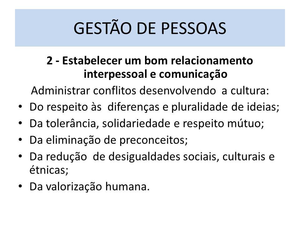 2 - Estabelecer um bom relacionamento interpessoal e comunicação