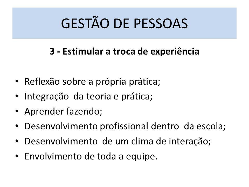 3 - Estimular a troca de experiência