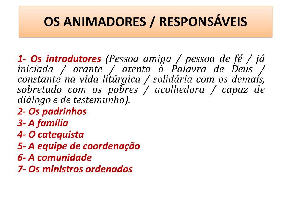 OS ANIMADORES / RESPONSÁVEIS
