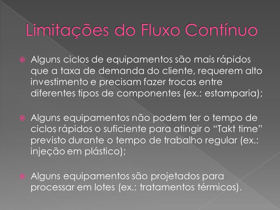 Limitações do Fluxo Contínuo