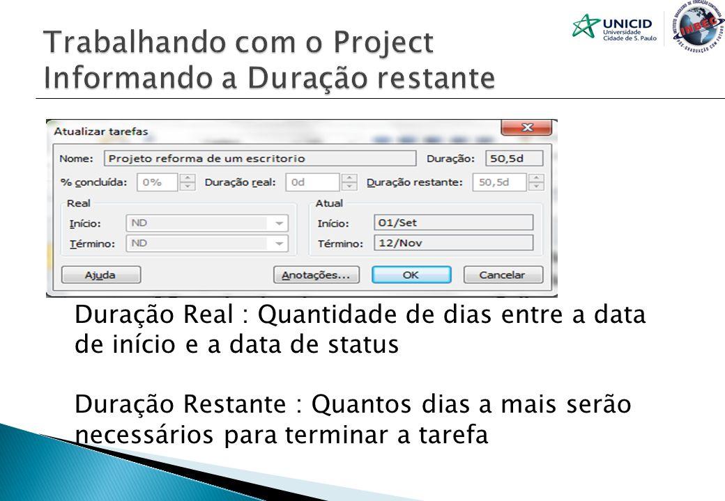 Trabalhando com o Project Informando a Duração restante