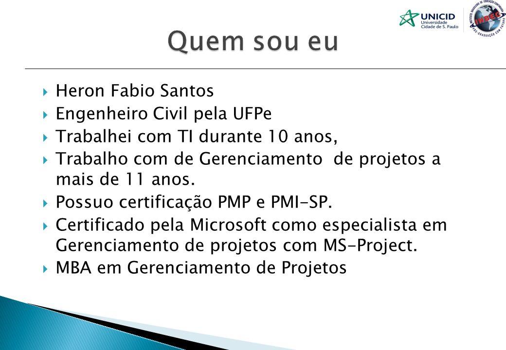 Quem sou eu Heron Fabio Santos Engenheiro Civil pela UFPe