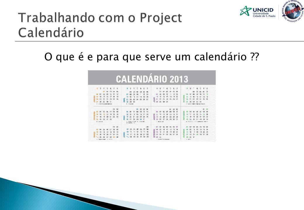 Trabalhando com o Project Calendário