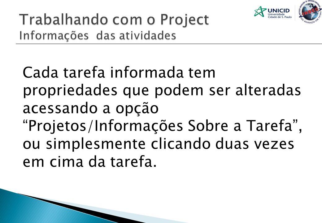 Trabalhando com o Project Informações das atividades