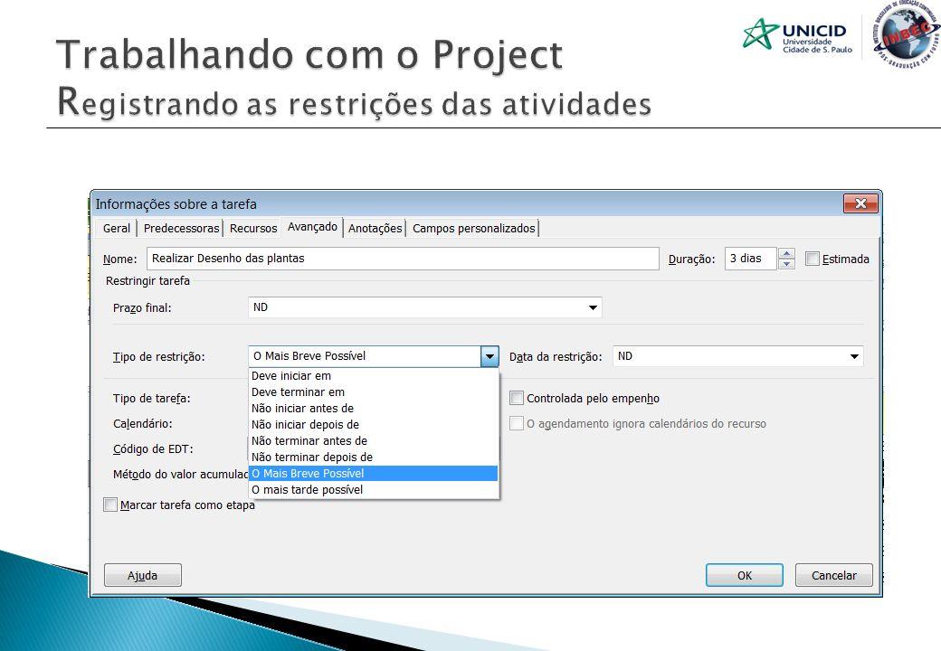 Trabalhando com o Project Registrando as restrições das atividades