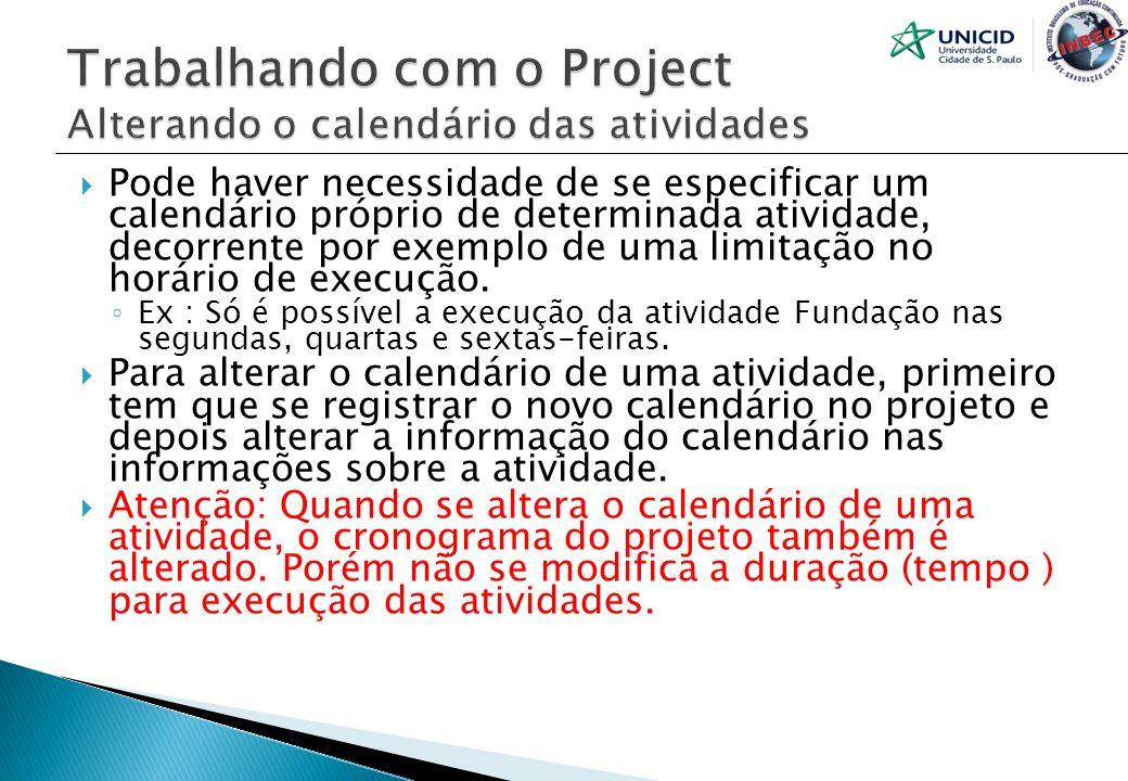 Trabalhando com o Project Alterando o calendário das atividades