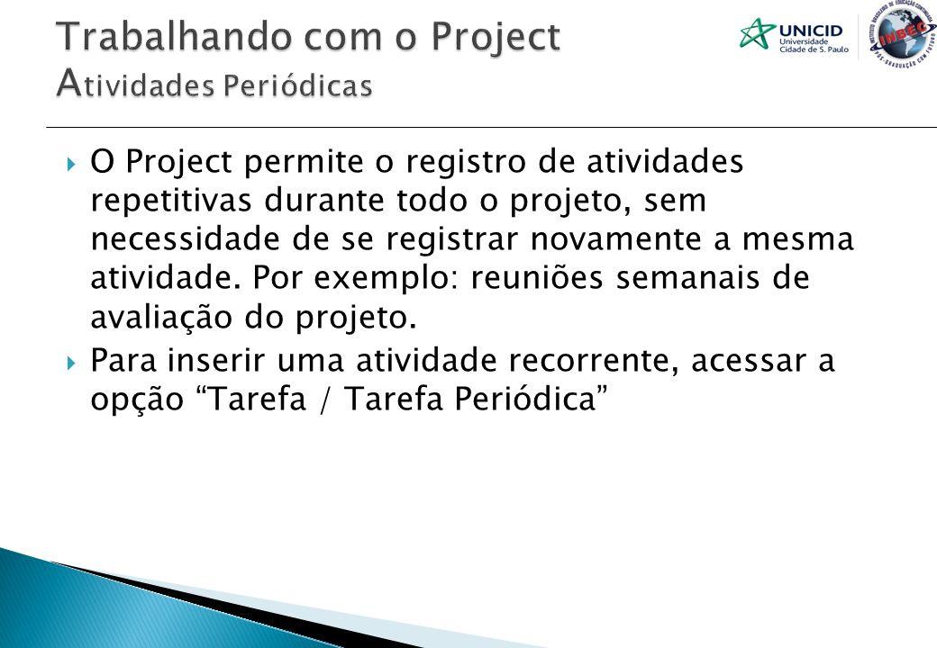 Trabalhando com o Project Atividades Periódicas