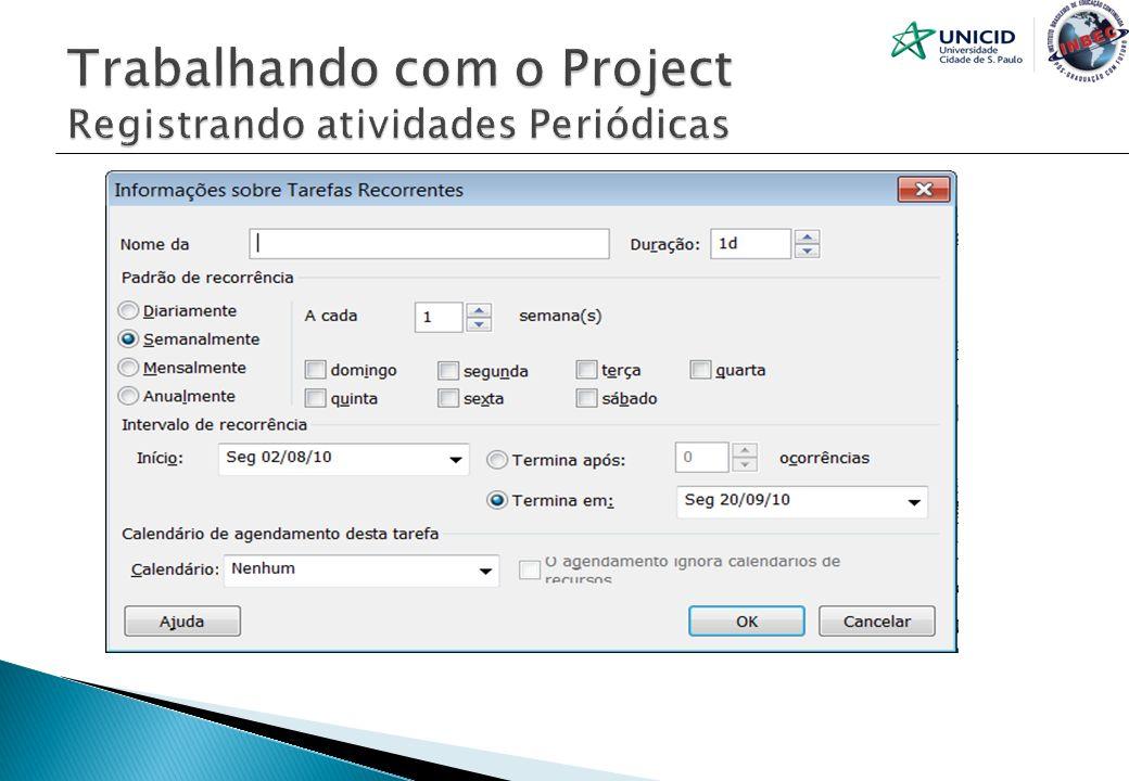 Trabalhando com o Project Registrando atividades Periódicas
