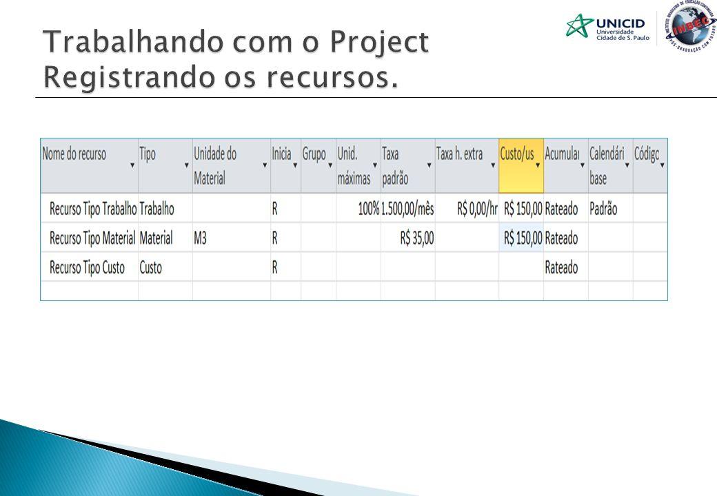 Trabalhando com o Project Registrando os recursos.