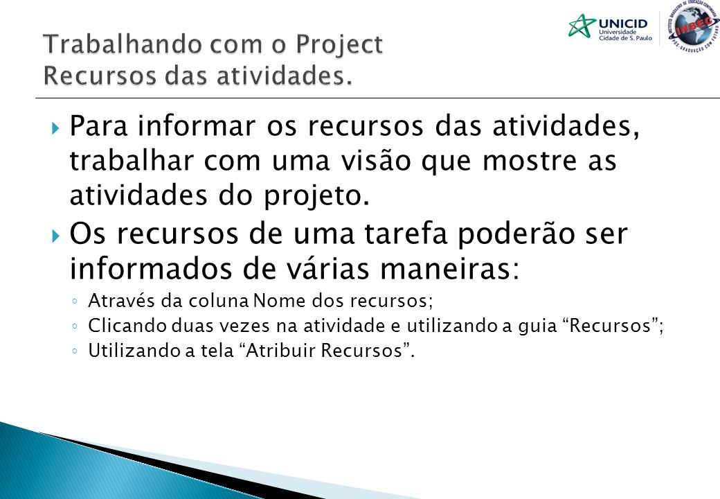 Trabalhando com o Project Recursos das atividades.