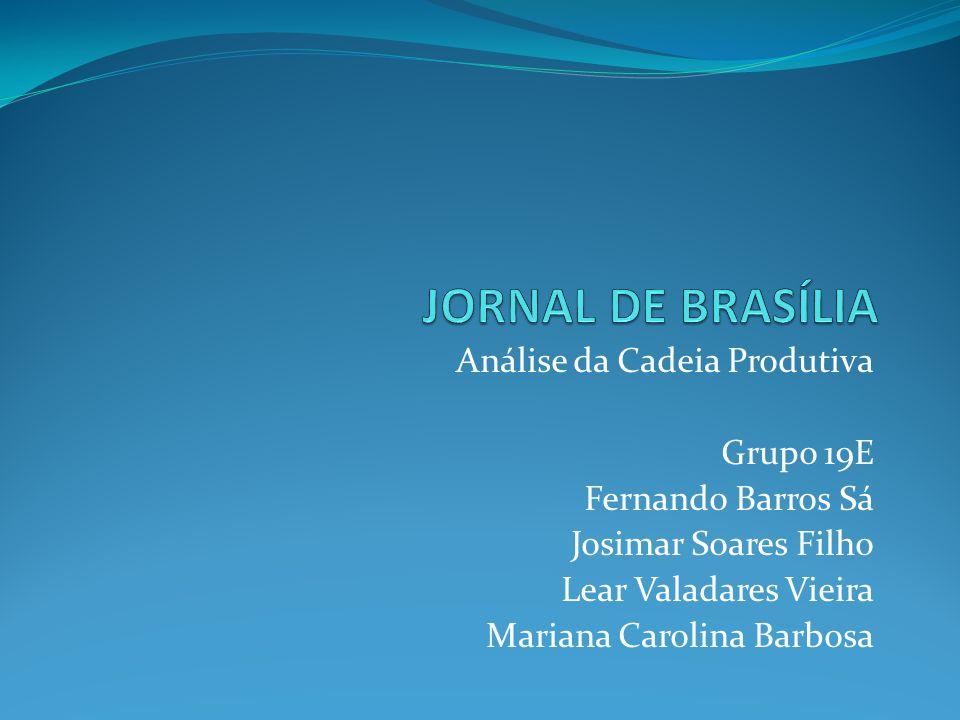 JORNAL DE BRASÍLIA Análise da Cadeia Produtiva Grupo 19E