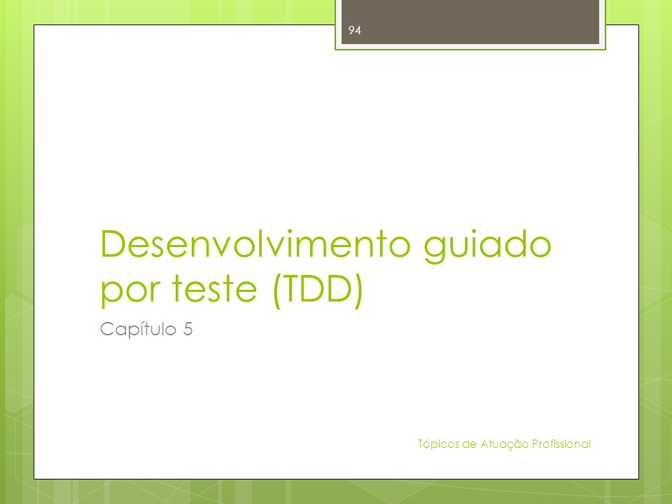 Desenvolvimento guiado por teste (TDD)
