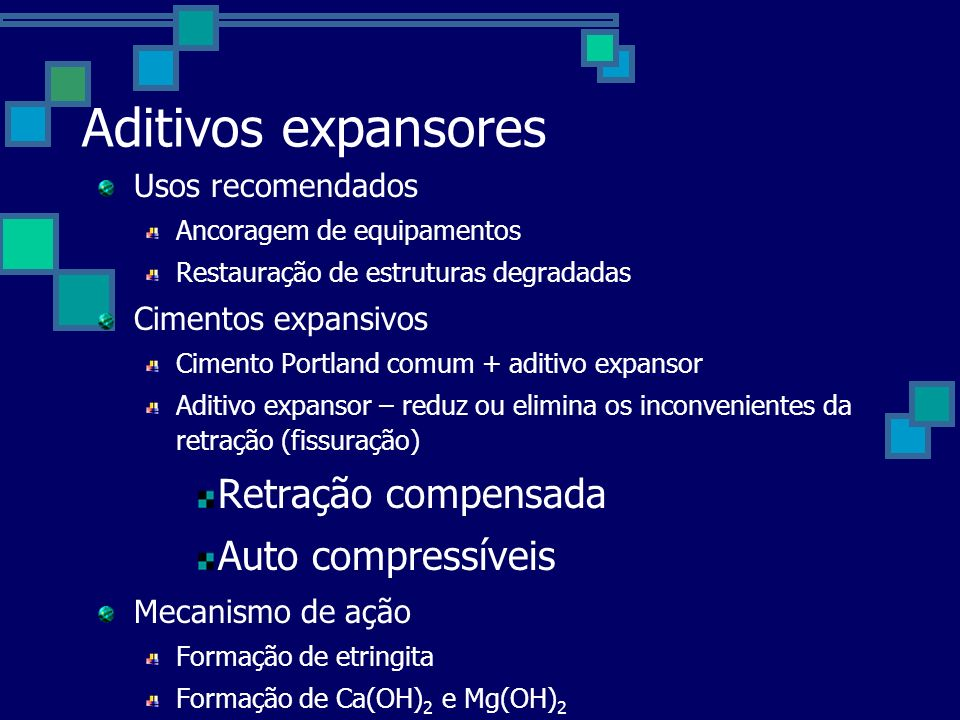 Aditivos expansores Retração compensada Auto compressíveis