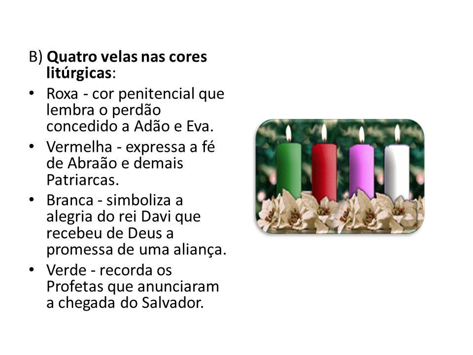 B) Quatro velas nas cores litúrgicas: