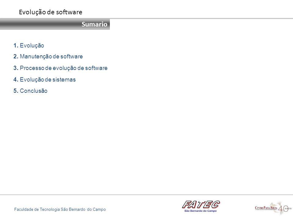 Evolução de software Sumario 1. Evolução 2. Manutenção de software