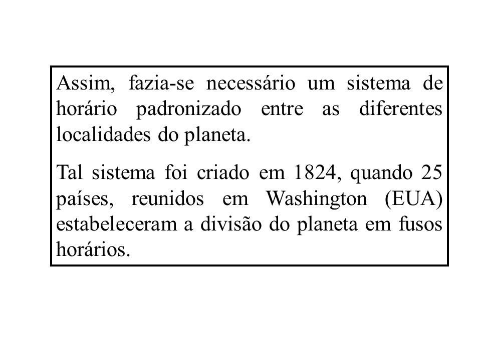 Assim, fazia-se necessário um sistema de horário padronizado entre as diferentes localidades do planeta.