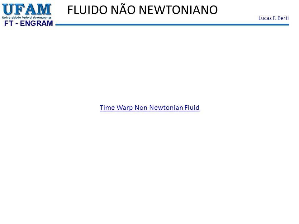 Time Warp Non Newtonian Fluid