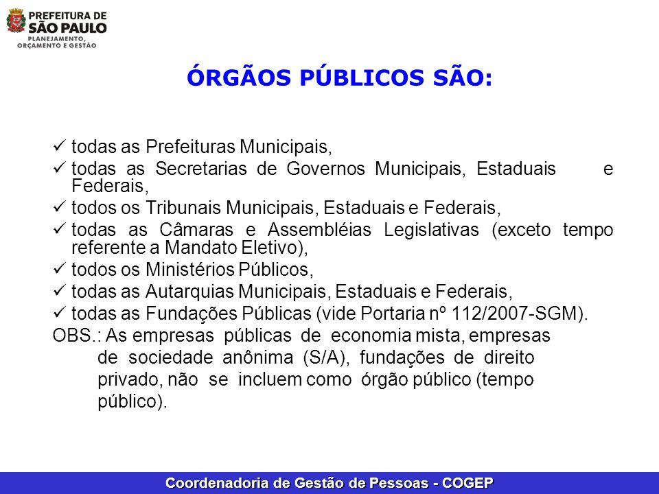 ÓRGÃOS PÚBLICOS SÃO: todas as Prefeituras Municipais,