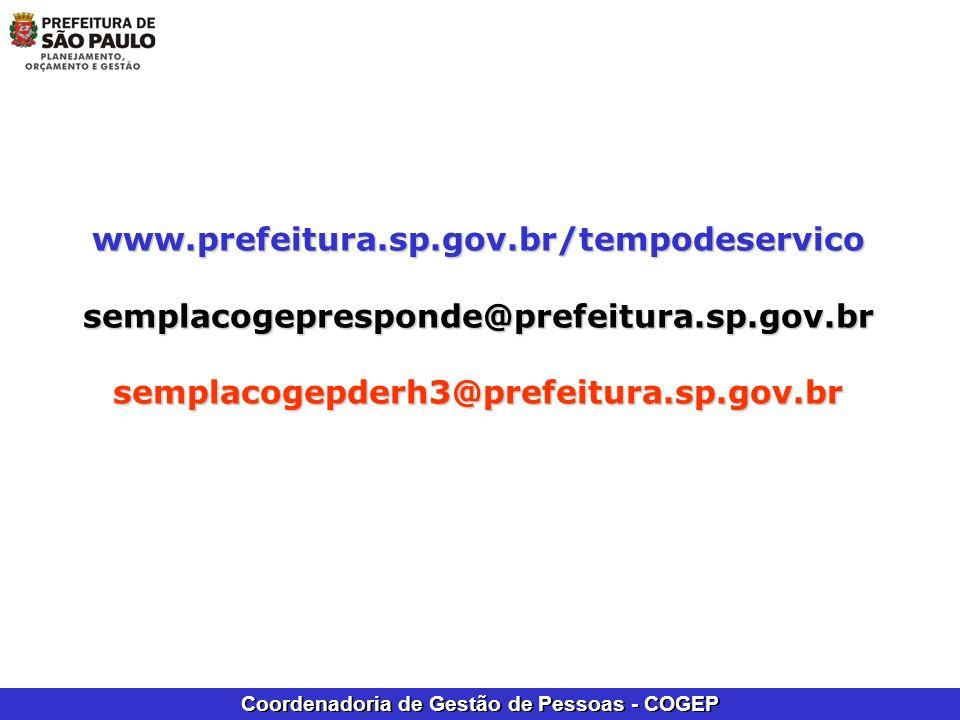 www.prefeitura.sp.gov.br/tempodeservico semplacogepresponde@prefeitura.sp.gov.br.