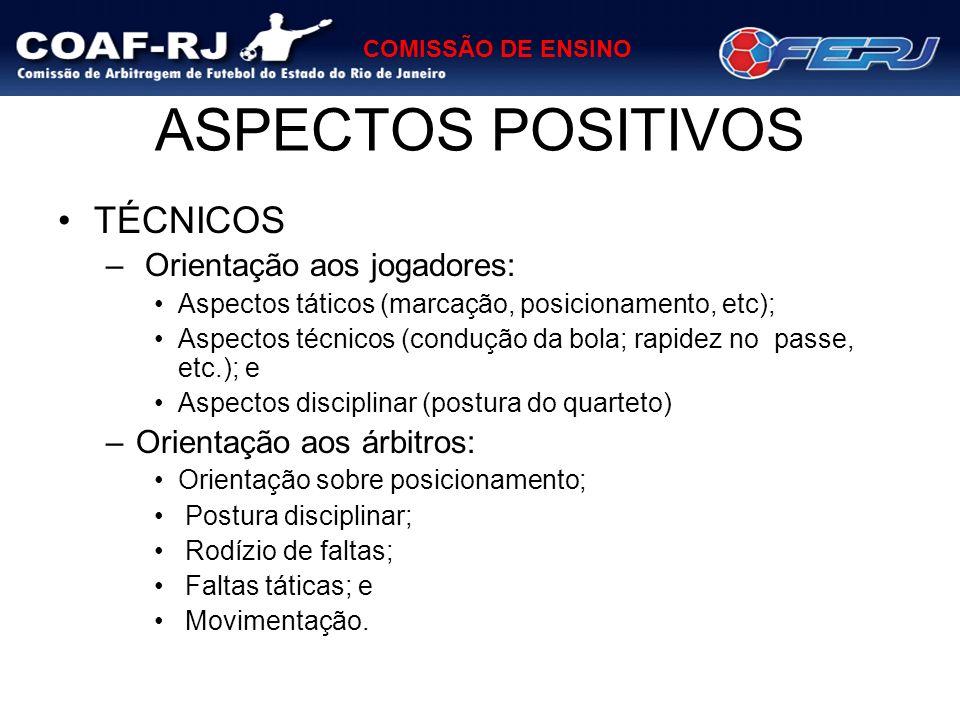 ASPECTOS POSITIVOS TÉCNICOS Orientação aos jogadores: