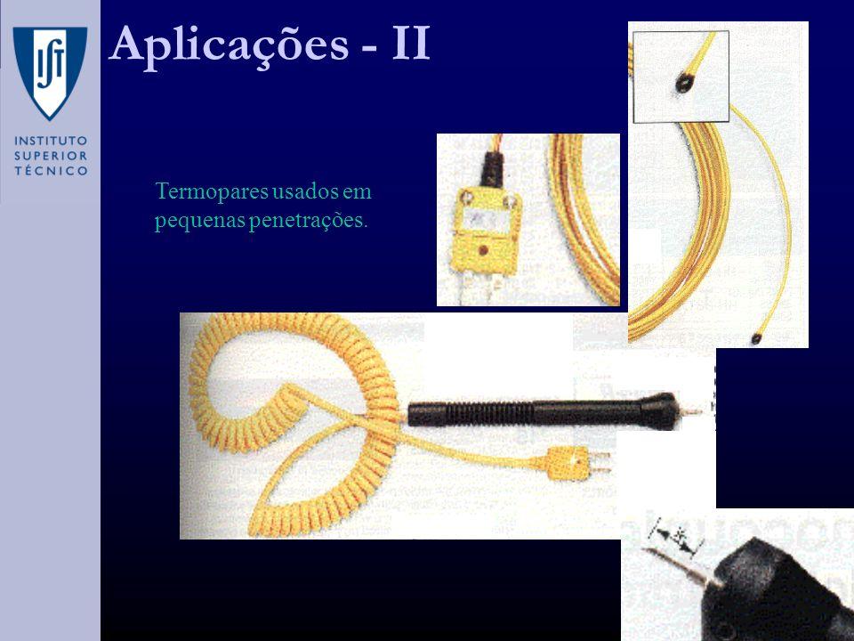 Aplicações - II Termopares usados em pequenas penetrações.