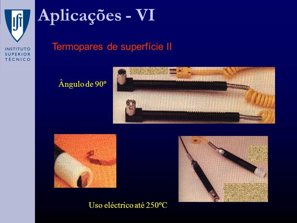 Aplicações - VI Termopares de superfície II Ângulo de 90º
