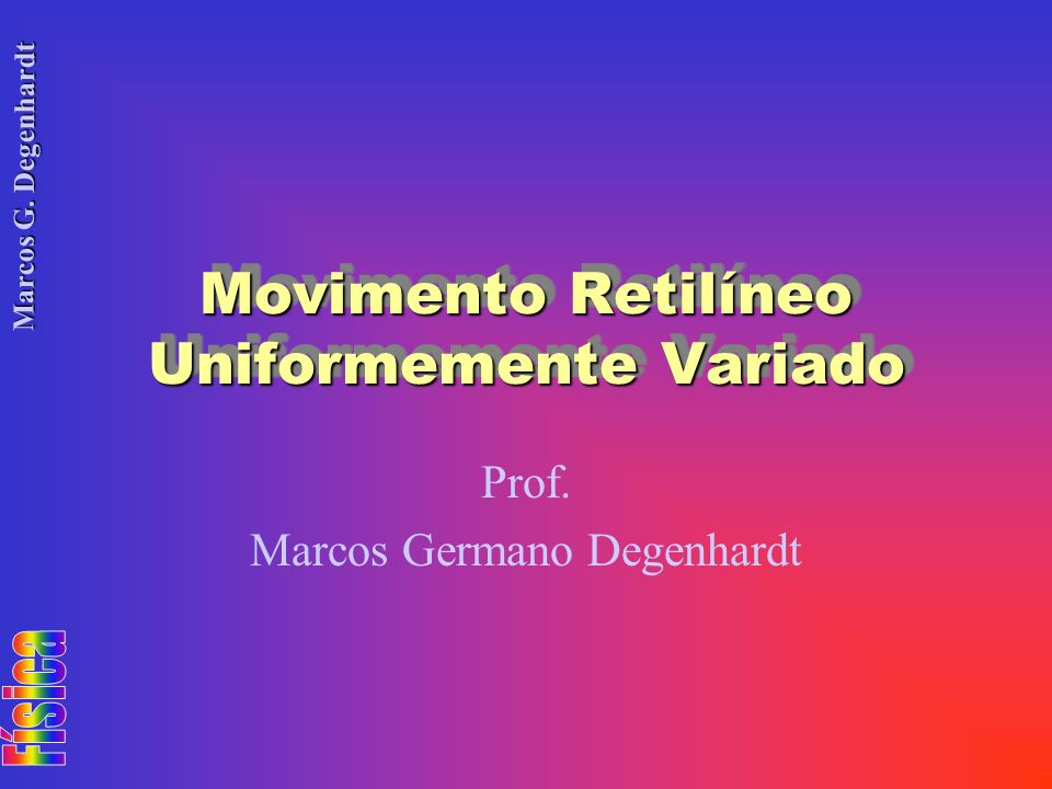 Movimento Retilíneo Uniformemente Variado