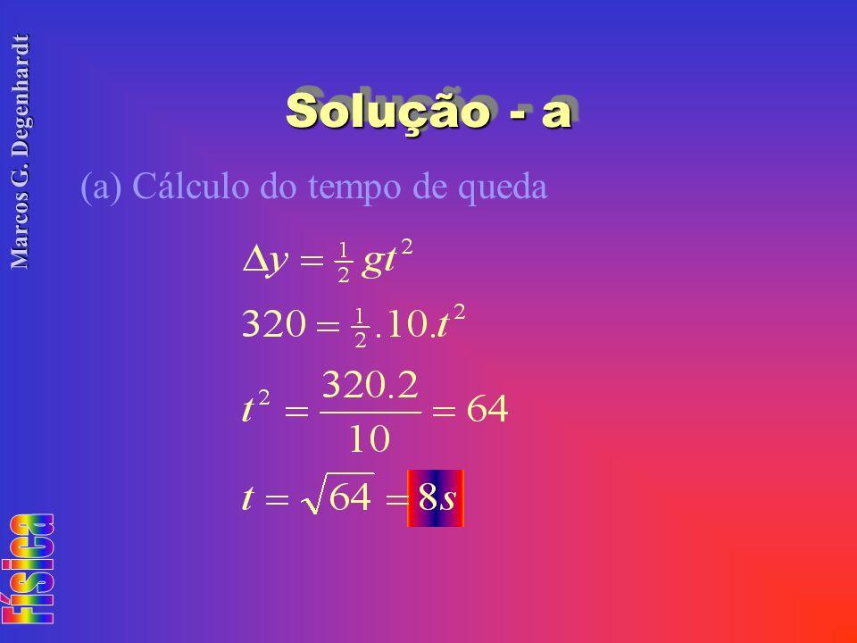 Solução - a (a) Cálculo do tempo de queda