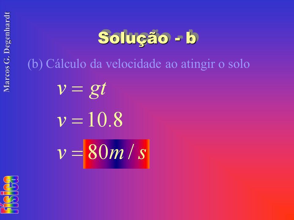 Solução - b (b) Cálculo da velocidade ao atingir o solo