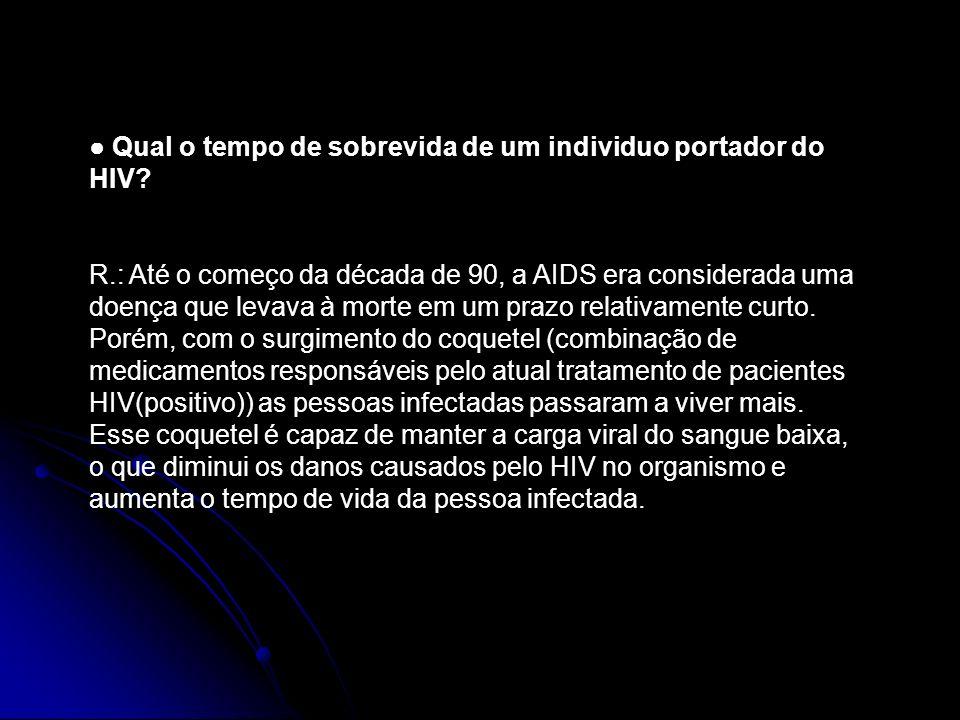 ● Qual o tempo de sobrevida de um individuo portador do HIV
